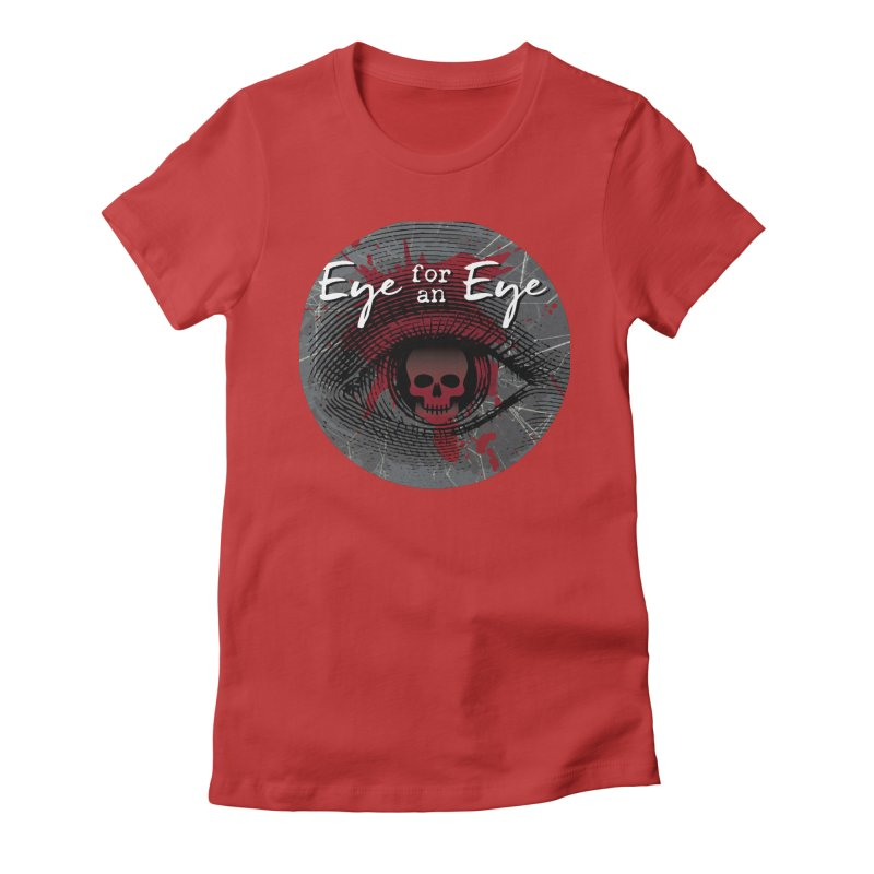 Eye Blood Shot Women's Fitted T-Shirt by Eye for an Eye Merch Shop