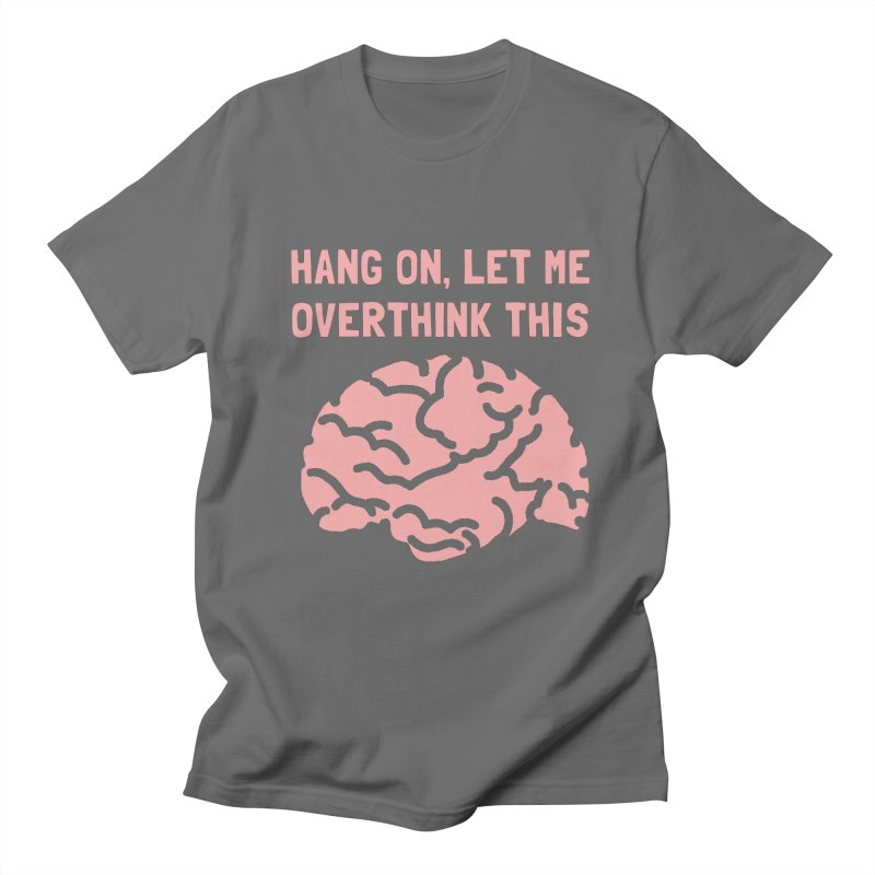 Overthink This Men's T-Shirt by ezCREATtire - Bulk up on Good Gear