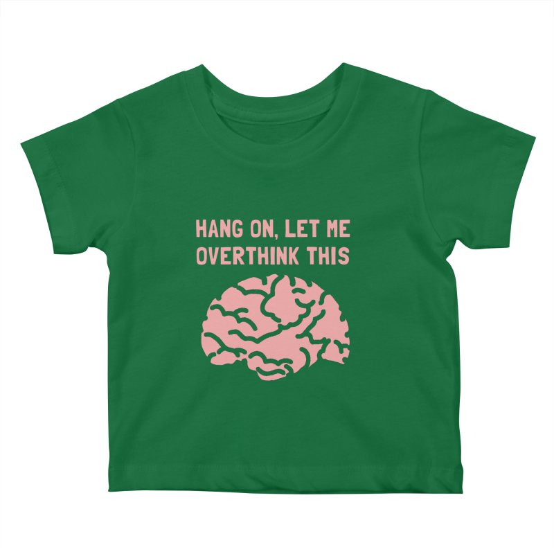 Overthink This Kids Baby T-Shirt by ezCREATtire - Bulk up on Good Gear