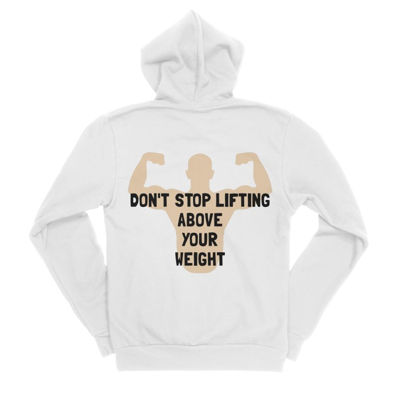 Don't Stop Lifting Above Your Weight Women's Zip-Up Hoody by ezCREATtire - Bulk up on Good Gear