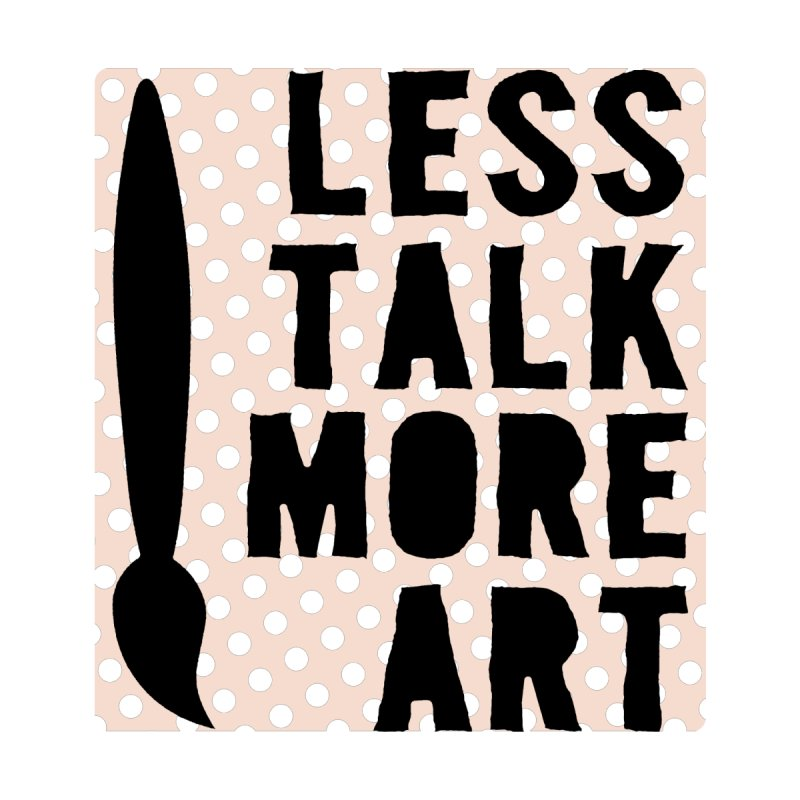 LESS TALK MORE ART Men's T-Shirt by ezCREATtire - Bulk up on Good Gear