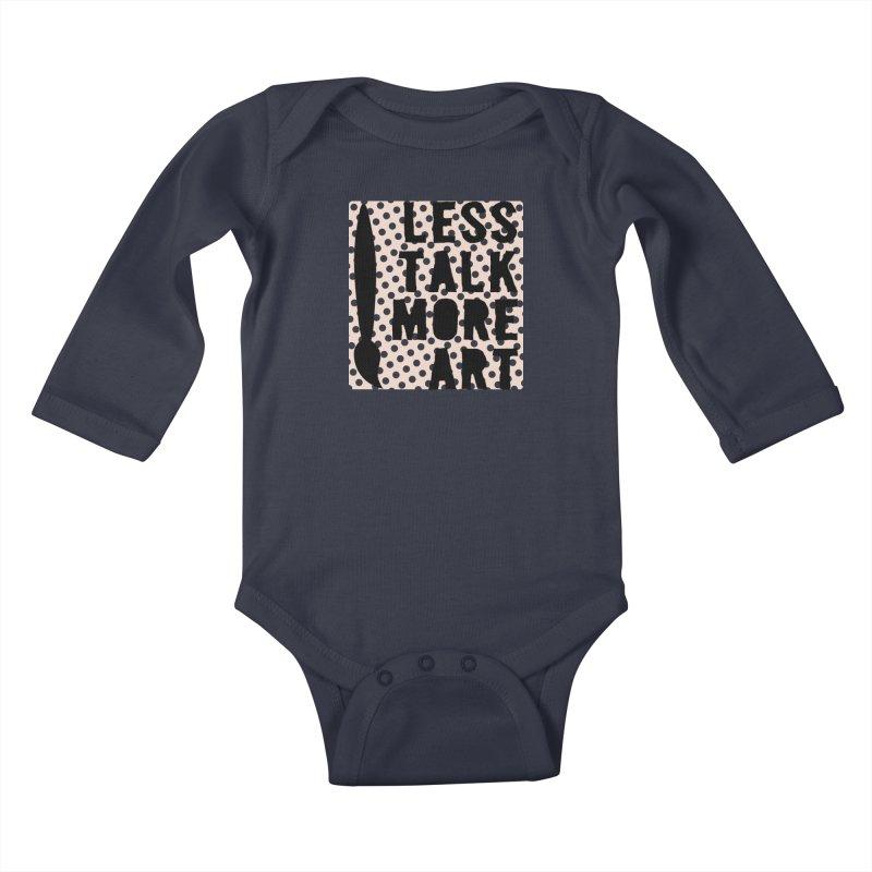 LESS TALK MORE ART Kids Baby Longsleeve Bodysuit by ezCREATtire - Bulk up on Good Gear