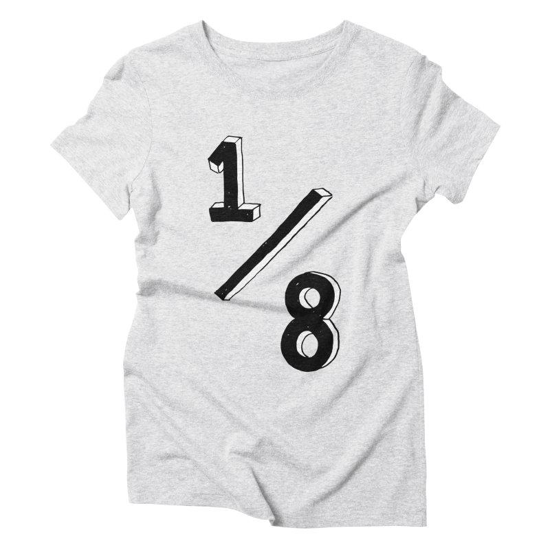 1/8 Women's Triblend T-Shirt by ezlaurent's Artist Shop