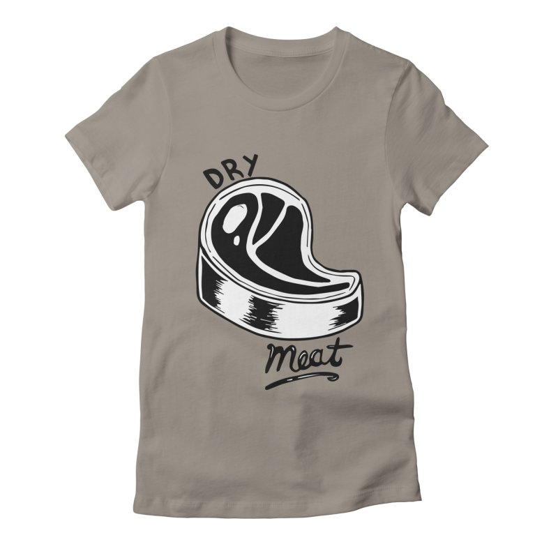 dry meat Women's Fitted T-Shirt by ezlaurent's Artist Shop