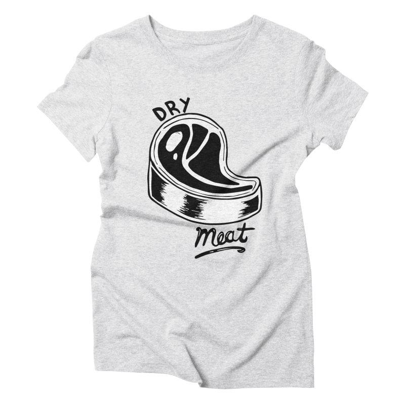 dry meat Women's Triblend T-Shirt by ezlaurent's Artist Shop