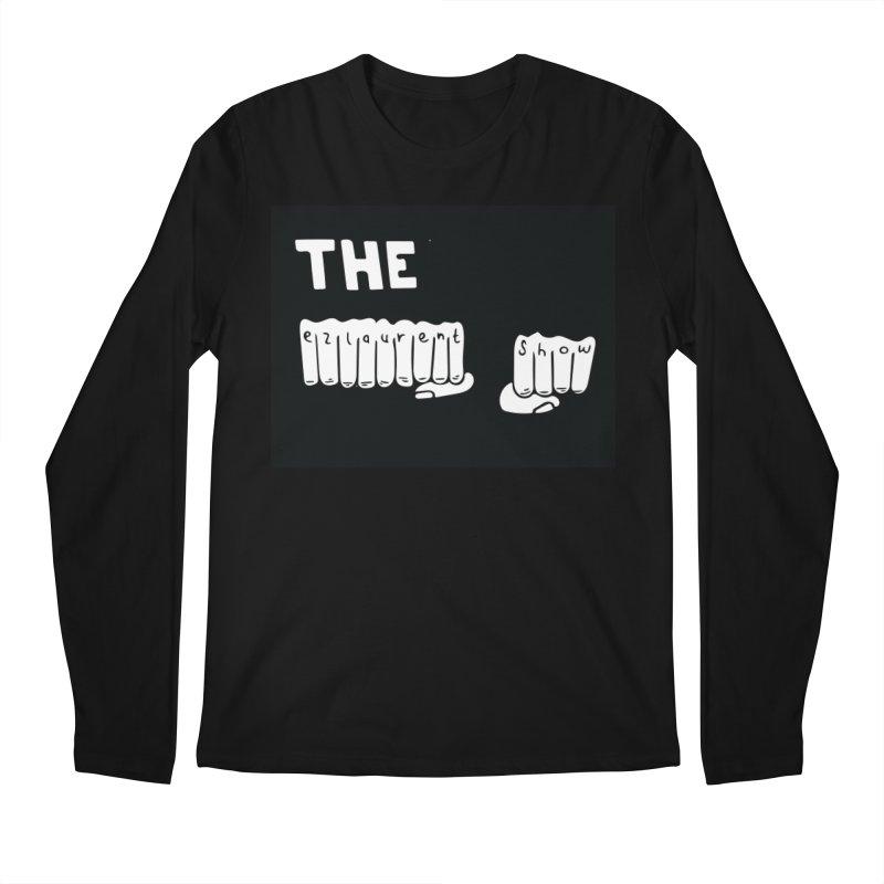 the ezlaurent show  Men's Longsleeve T-Shirt by ezlaurent's Artist Shop
