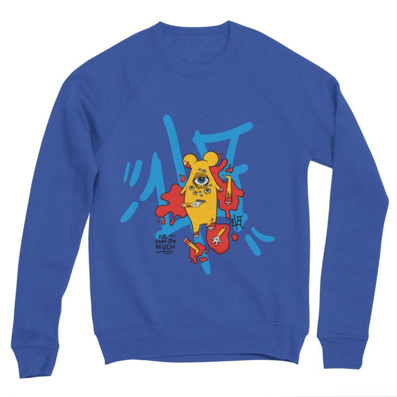seen too much Men's Sponge Fleece Sweatshirt by the ezlaurent show