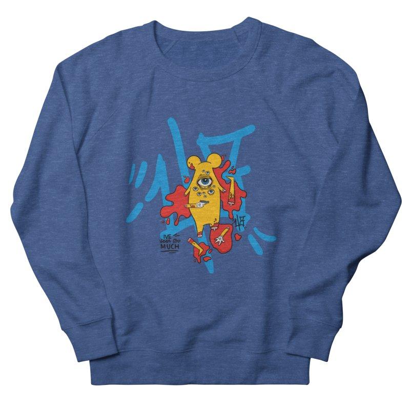 seen too much Men's Sweatshirt by the ezlaurent show