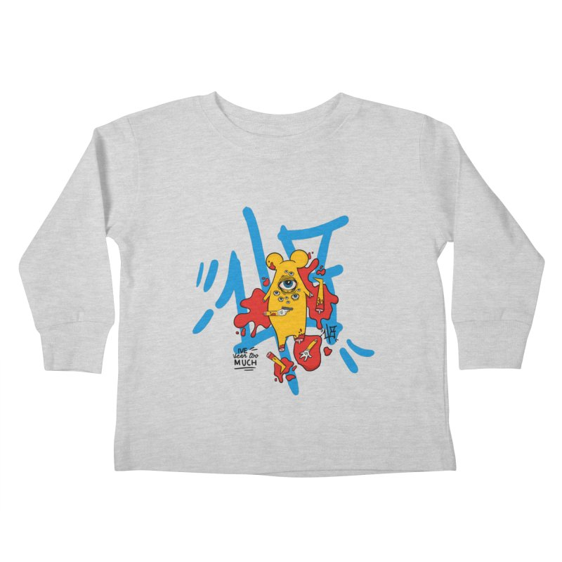 seen too much Kids Toddler Longsleeve T-Shirt by the ezlaurent show