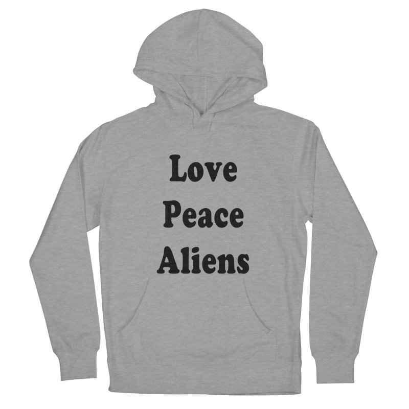 LOVE, PEACE, ALIENS Men's French Terry Pullover Hoody by ezo's Artist Shop