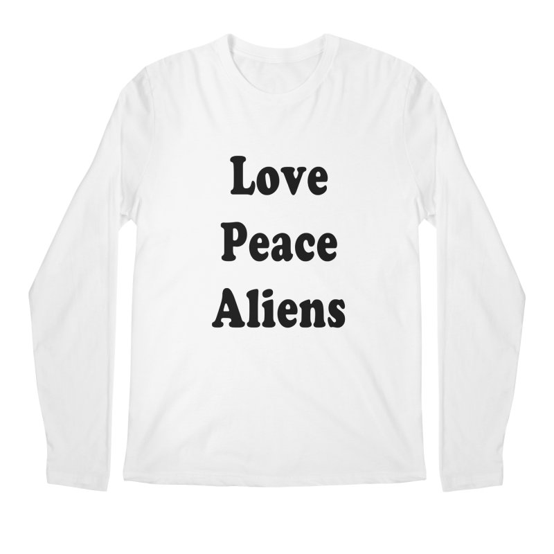 LOVE, PEACE, ALIENS Men's Regular Longsleeve T-Shirt by ezo's Artist Shop