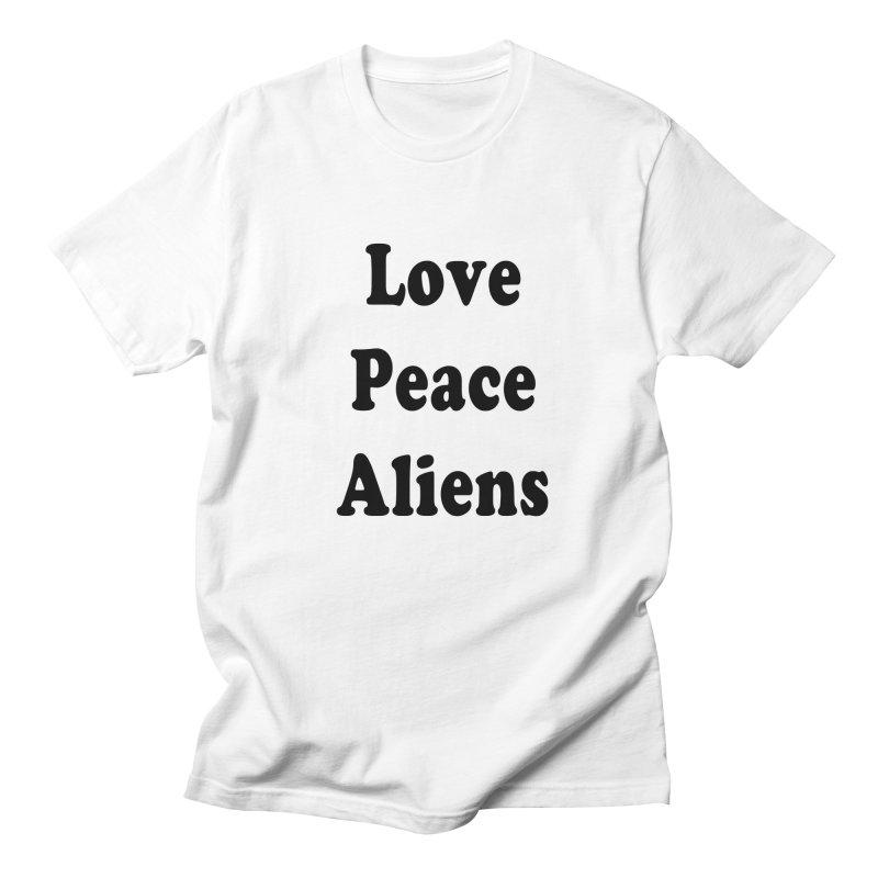LOVE, PEACE, ALIENS Men's T-shirt by ezo's Artist Shop