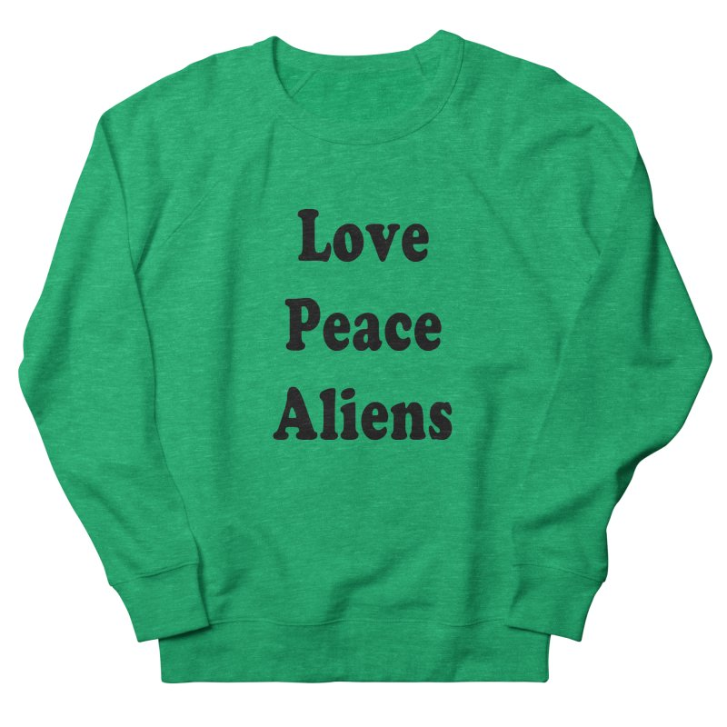 LOVE, PEACE, ALIENS Men's French Terry Sweatshirt by ezo's Artist Shop