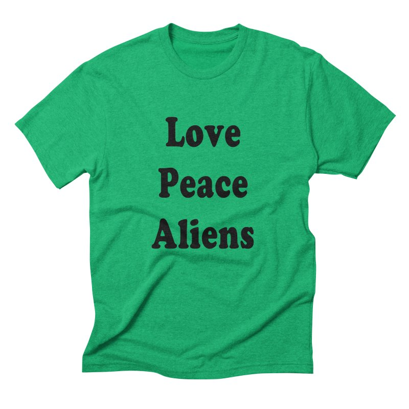 LOVE, PEACE, ALIENS Men's Triblend T-Shirt by ezo's Artist Shop