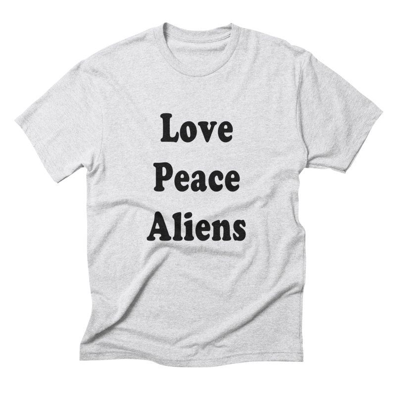 LOVE, PEACE, ALIENS Men's Triblend T-shirt by ezo's Artist Shop