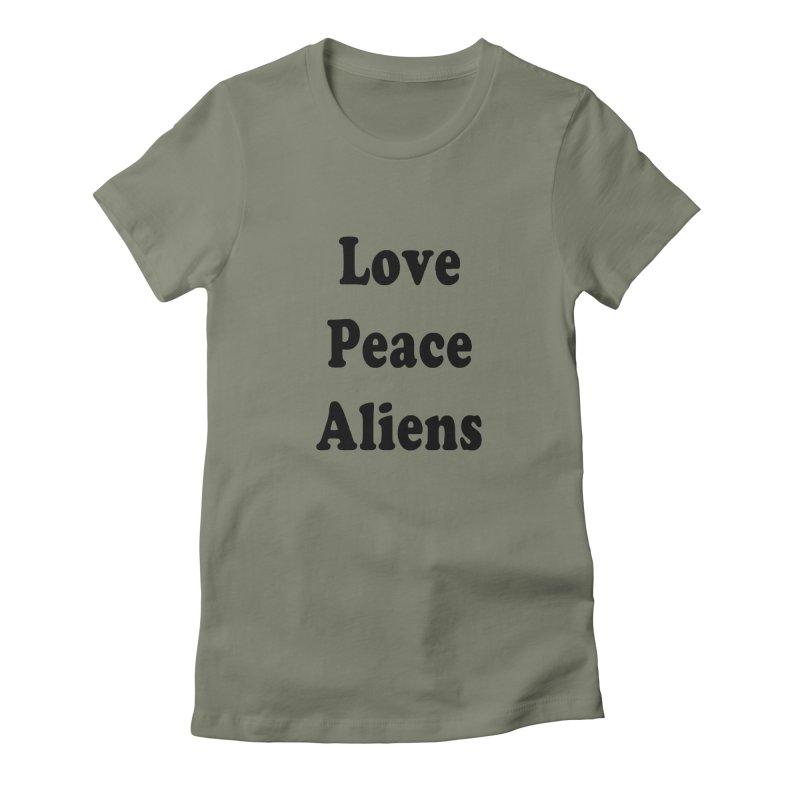 LOVE, PEACE, ALIENS Women's T-Shirt by ezo's Artist Shop
