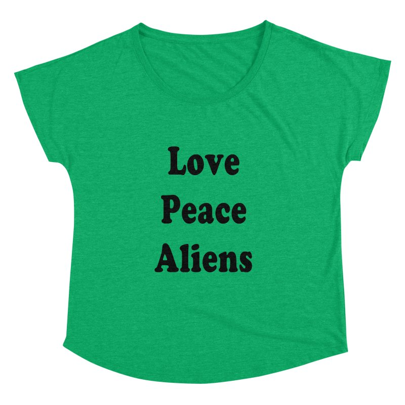LOVE, PEACE, ALIENS Women's Dolman by ezo's Artist Shop