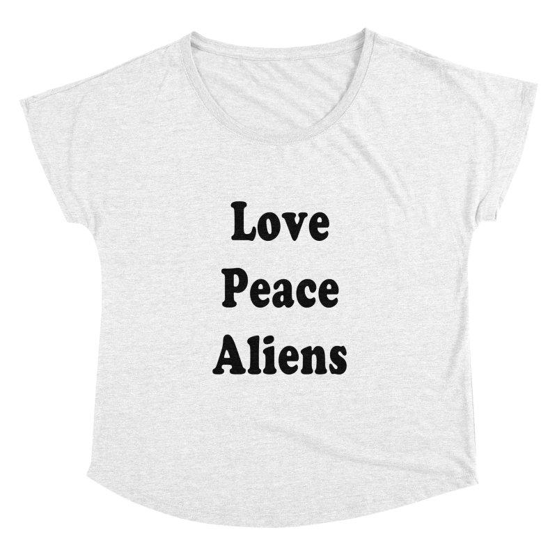 LOVE, PEACE, ALIENS Women's Dolman by ezo's Artist Shop