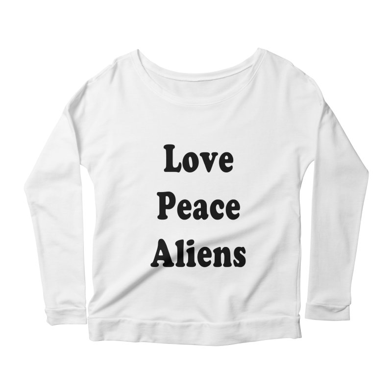 LOVE, PEACE, ALIENS Women's Longsleeve Scoopneck  by ezo's Artist Shop