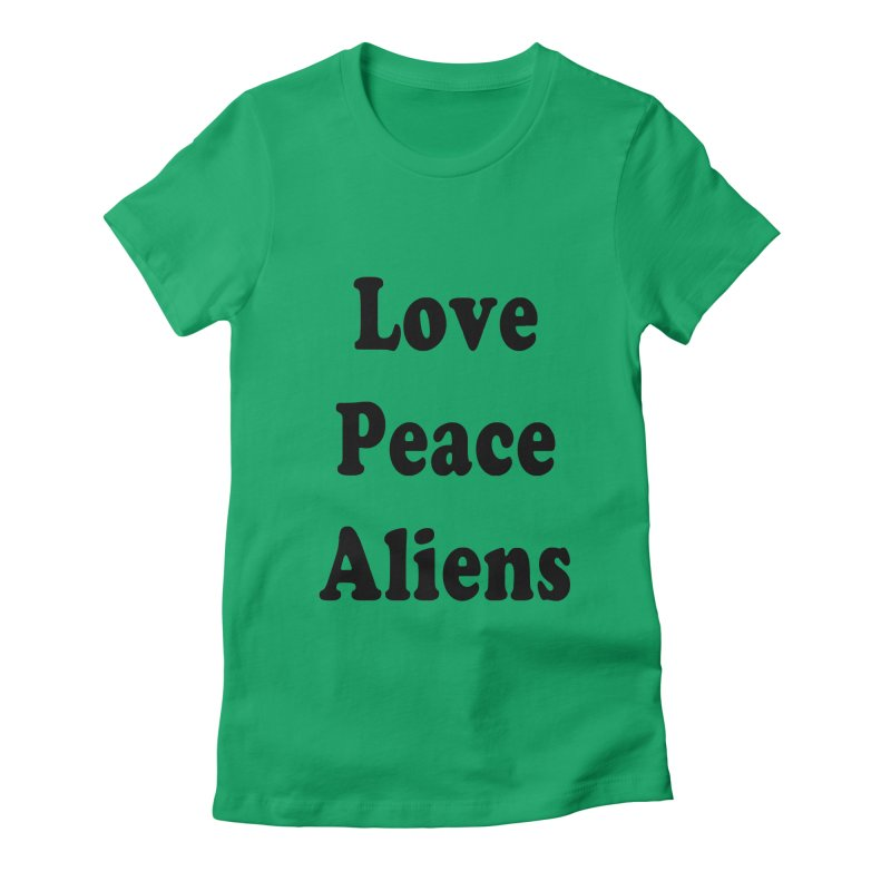 LOVE, PEACE, ALIENS Women's Fitted T-Shirt by ezo's Artist Shop
