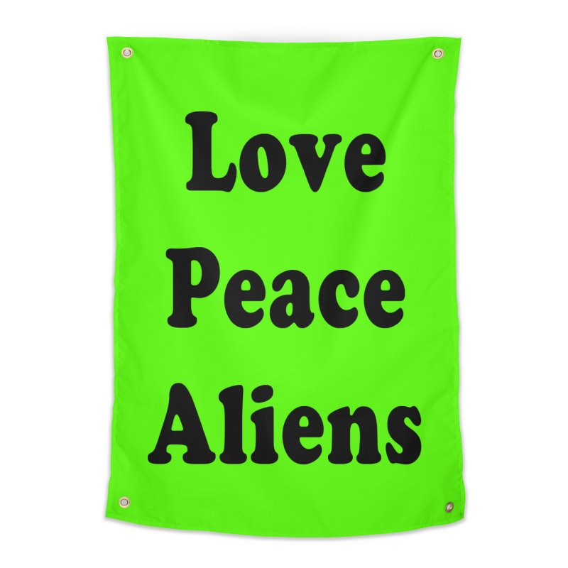 LOVE, PEACE, ALIENS Home Tapestry by ezo's Artist Shop