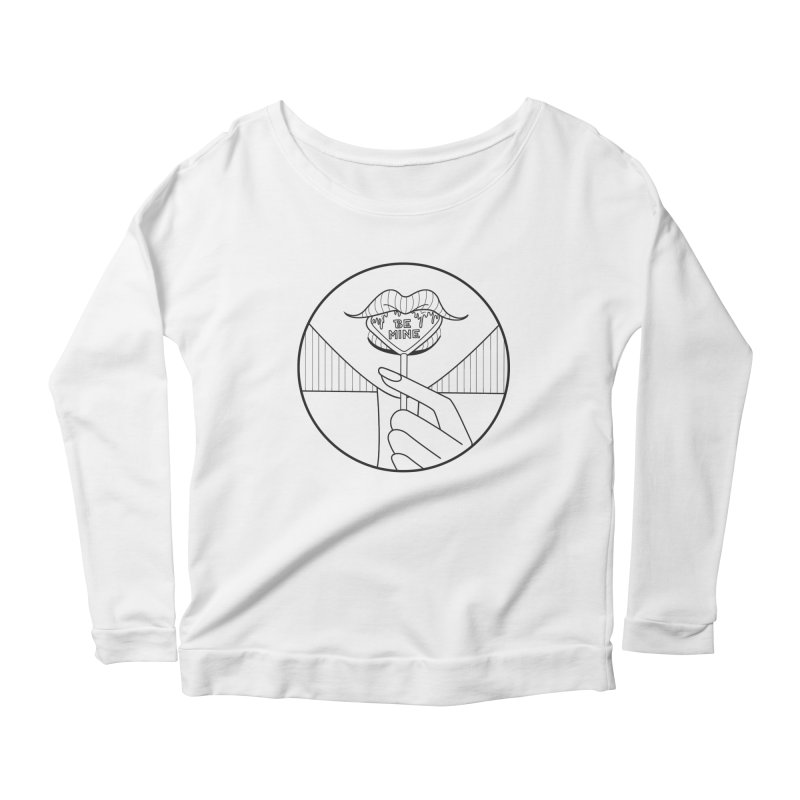BE MINE Women's Longsleeve Scoopneck  by ezo's Artist Shop