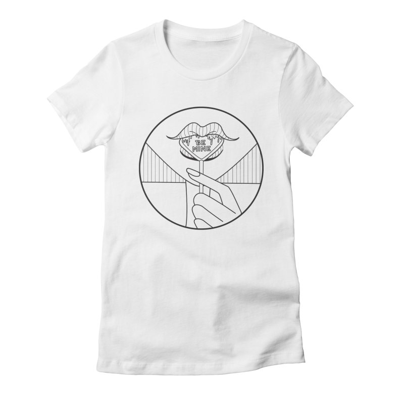 BE MINE Women's Fitted T-Shirt by ezo's Artist Shop