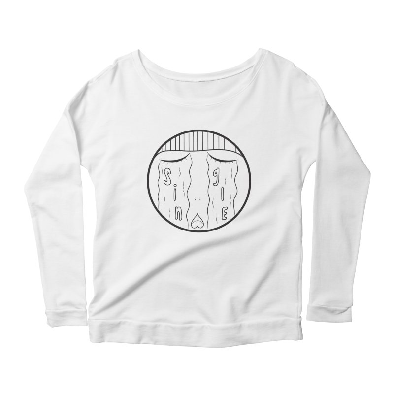 Single On Vday Women's Longsleeve Scoopneck  by ezo's Artist Shop