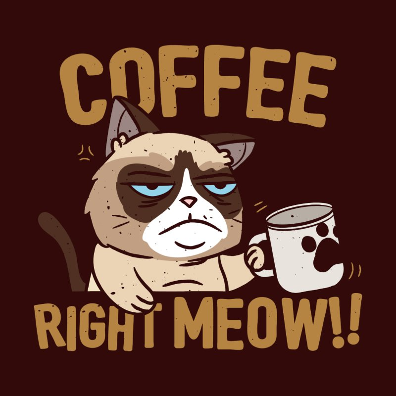 Coffee right MEOW!!! by eztikma's Artist Shop