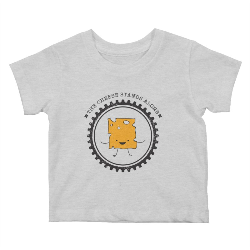 The Cheese Stands Alone Kids Baby T-Shirt by F A B O O L U X