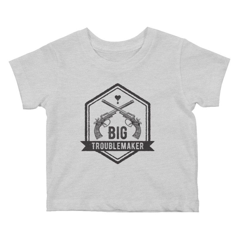 Big Troublemaker Kids Baby T-Shirt by F A B O O L U X