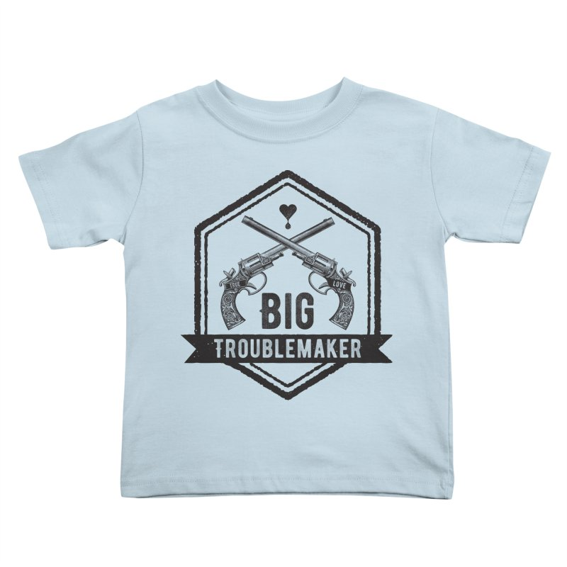 Big Troublemaker Kids Toddler T-Shirt by F A B O O L U X