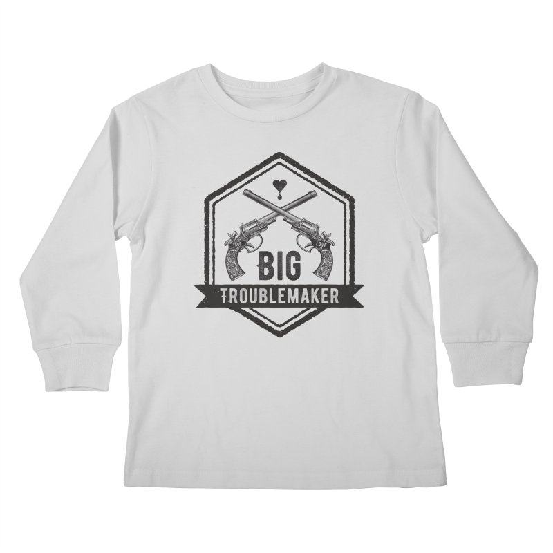 Big Troublemaker Kids Longsleeve T-Shirt by F A B O O L U X