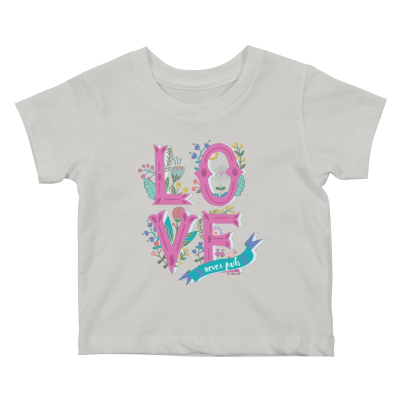 Love Never Fails  Kids Baby T-Shirt by Faith Designs's Artist Shop