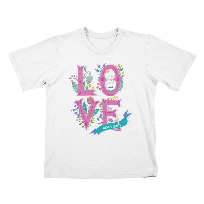 Love Never Fails  Kids T-shirt by Faith Designs's Artist Shop