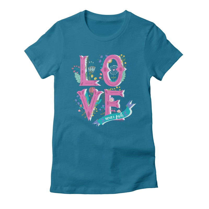 Love Never Fails  Women's Fitted T-Shirt by Faith Designs's Artist Shop