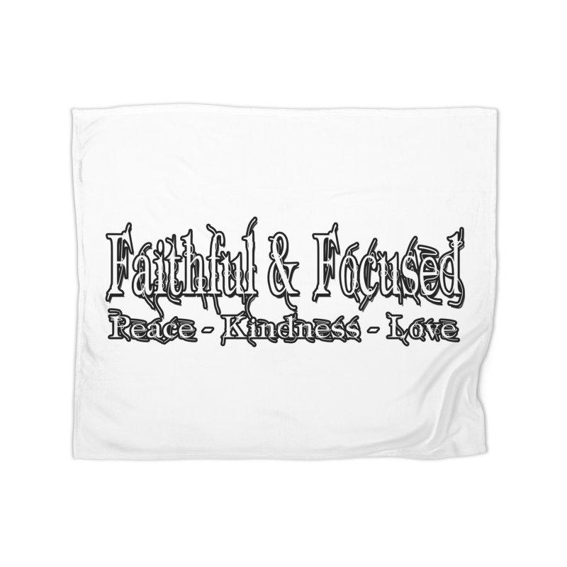 FAITHFUL & FOCUSED PEACE KINDNESS LOVE Home Blanket by Faithful & Focused Store