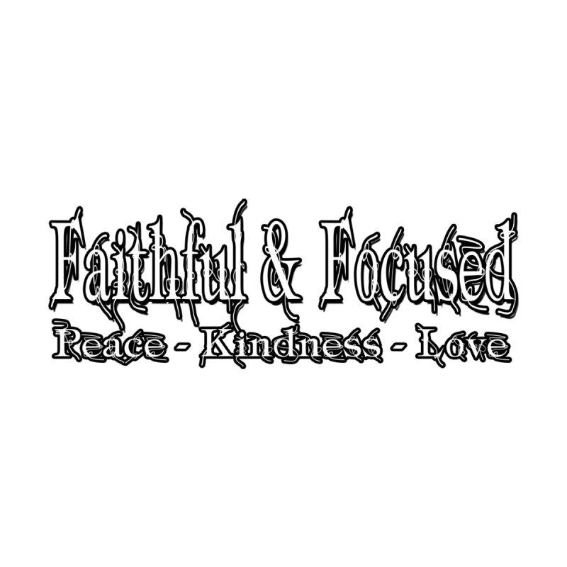 FAITHFUL & FOCUSED PEACE KINDNESS LOVE Home Fine Art Print by Faithful & Focused Store
