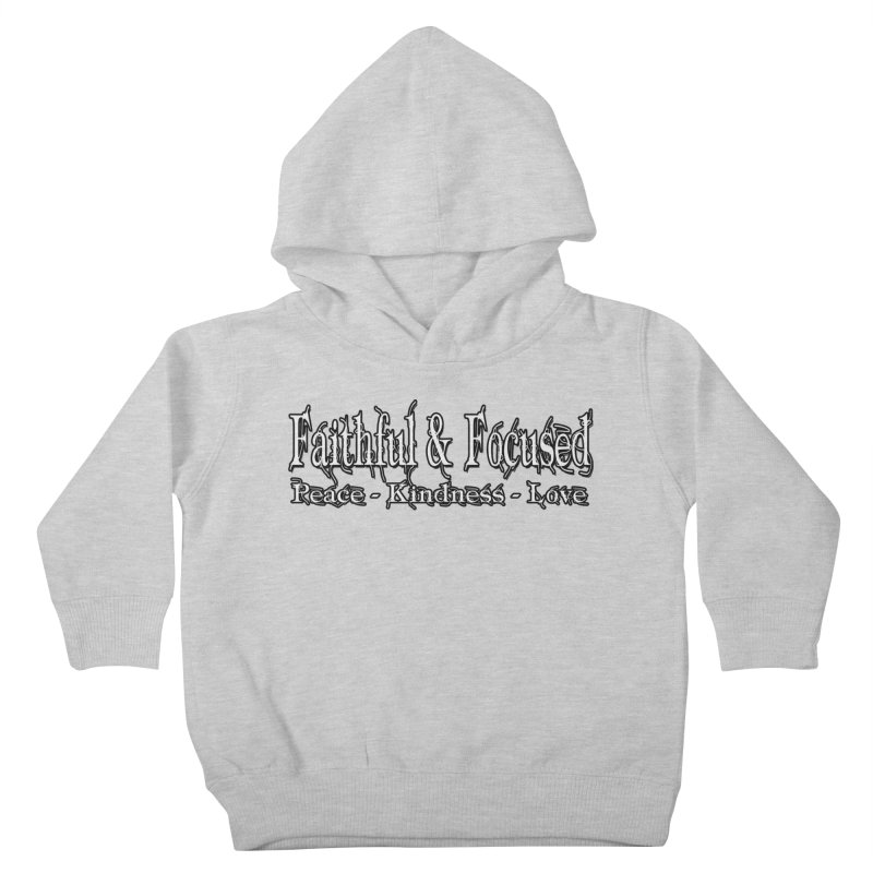 FAITHFUL & FOCUSED PEACE KINDNESS LOVE Kids Toddler Pullover Hoody by Faithful & Focused Store