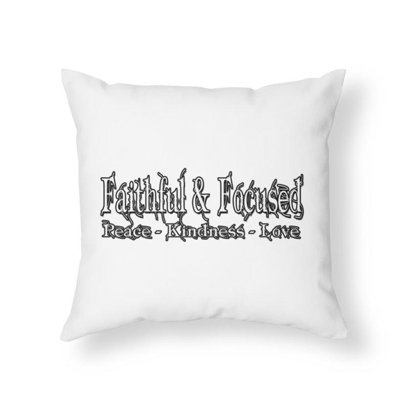 FAITHFUL & FOCUSED PEACE KINDNESS LOVE Home Throw Pillow by Faithful & Focused Store