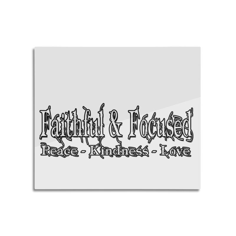 FAITHFUL & FOCUSED PEACE KINDNESS LOVE Home Mounted Acrylic Print by Faithful & Focused Store