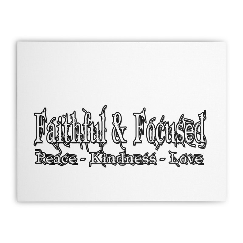 FAITHFUL & FOCUSED PEACE KINDNESS LOVE Home Stretched Canvas by Faithful & Focused Store