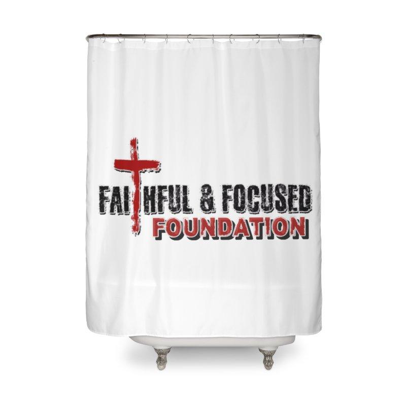 Faithful and Focused Foundation Home Shower Curtain by Faithful & Focused Store