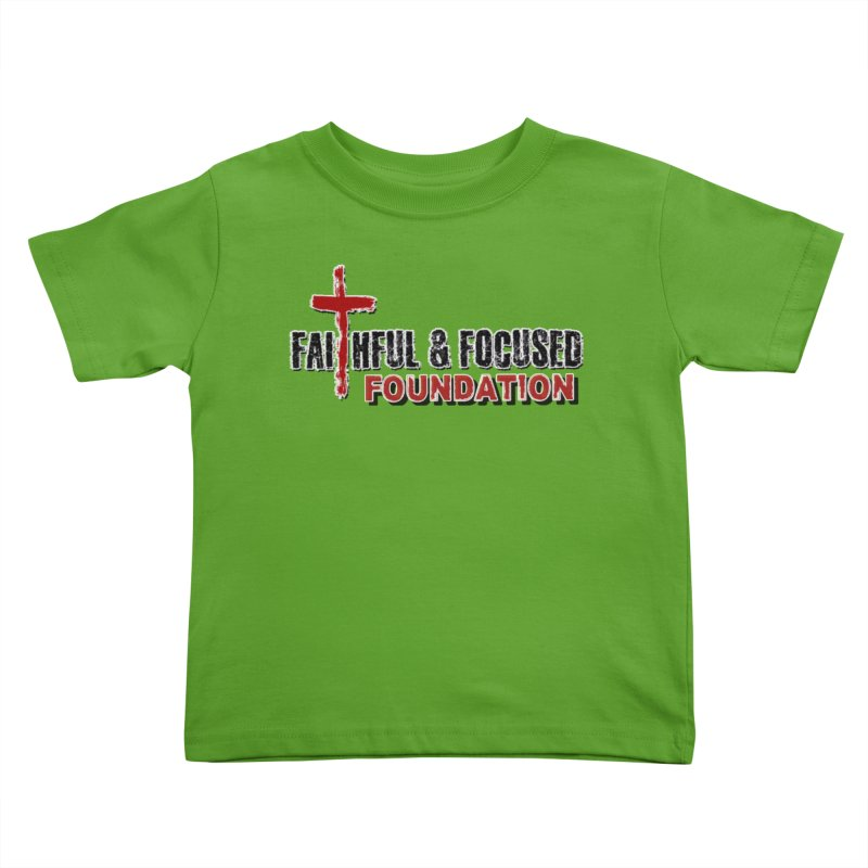 Faithful and Focused Foundation Kids Toddler T-Shirt by Faithful & Focused Store