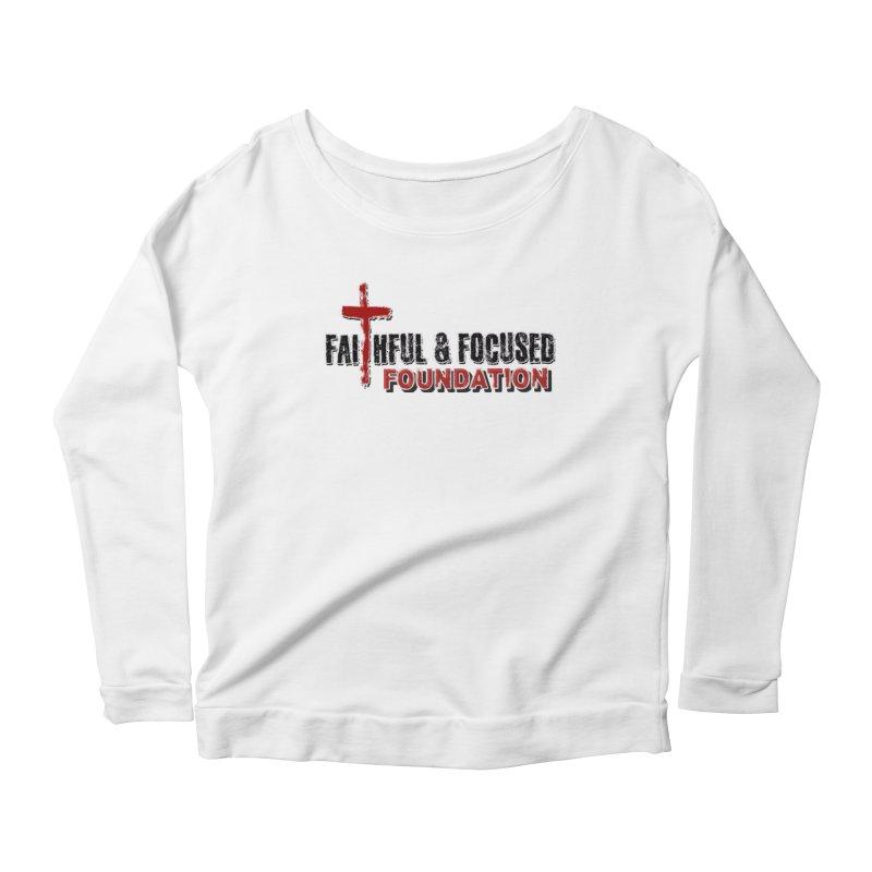Faithful and Focused Foundation Women's Longsleeve T-Shirt by Faithful & Focused Store