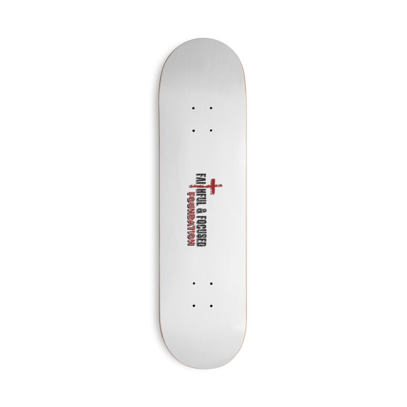 Faithful and Focused Foundation Accessories Skateboard by Faithful & Focused Store