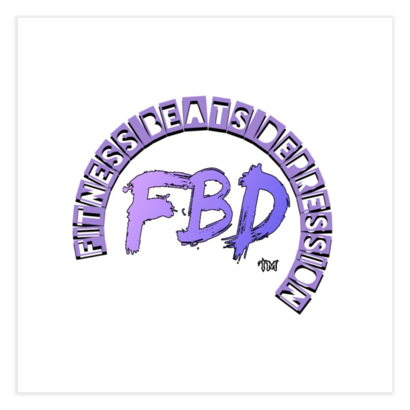 FITNESS BEATS DEPRESSION LAVENDER Home Fine Art Print by Faithful & Focused Store