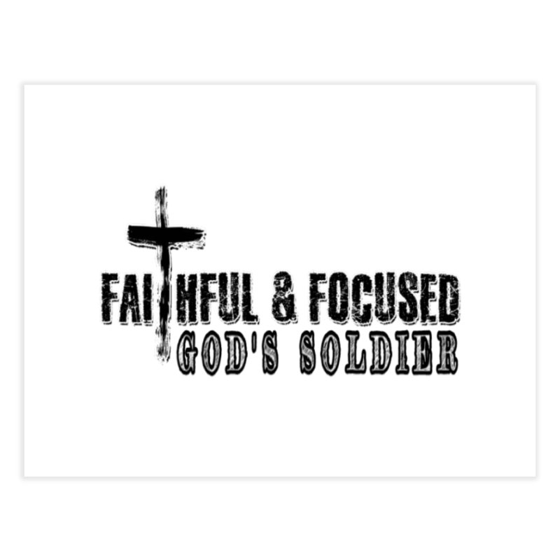 GODS SOLDIER- BLACK AND WHITE LOGO Home Fine Art Print by Faithful & Focused Store