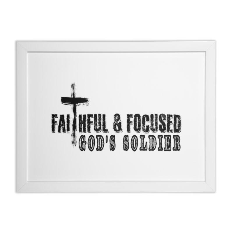 GODS SOLDIER- BLACK AND WHITE LOGO Home Framed Fine Art Print by Faithful & Focused Store