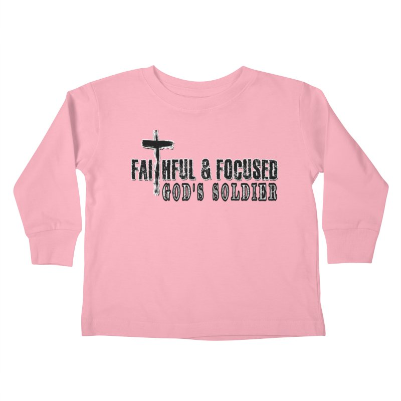 GODS SOLDIER- BLACK AND WHITE LOGO Kids Toddler Longsleeve T-Shirt by Faithful & Focused Store